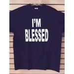 I'm Blessed - Black - Custom T-Shirt