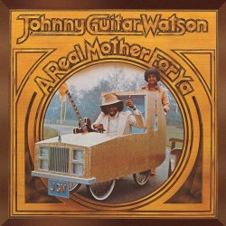 Johnny Guitar Watson - A Real Mother For Ya - CD