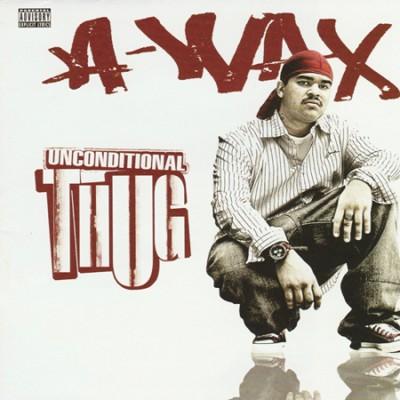 A-Wax - Unconditional Thug - 2 CDS