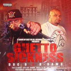 B-Dawg X Doc 9 - Ghetto Sickness - CD
