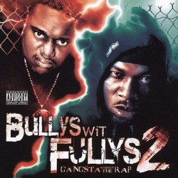 Bullys Wit Fullys 2 - Gangsta Without The Rap - CD