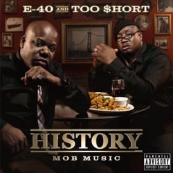 E-40 And Too Short - History - Mob Music - CD