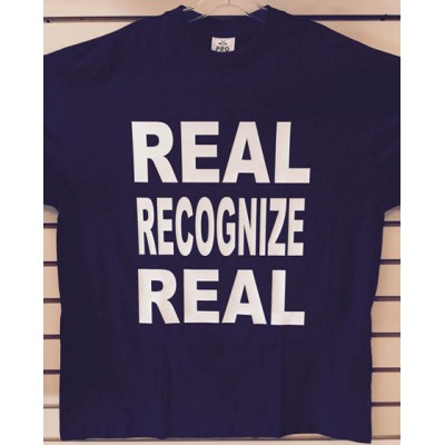 Real Recognize Real - Black - Custom T-Shirt