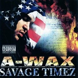 A-Wax - Savage Times and 65 G'z - 2CDs